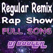Regular Remix Rap Show by DJ Booger