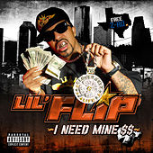 I Need Mine by Lil' Flip