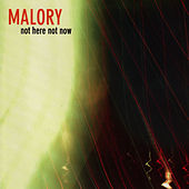 Play & Download Not Here Not Now by Malory | Napster