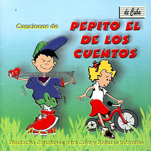 Play & Download Pepito El De Los Cuentos by Coro Diminuto | Napster