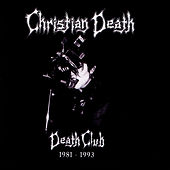 Death Club 1981-1993 by Christian Death