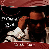 Play & Download Ya Me Canse by El Chaval | Napster