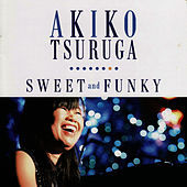 Play & Download Sweet and Funky by Akiko Tsuruga | Napster