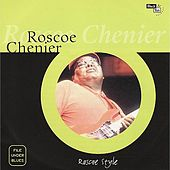Play & Download Roscoe Style by Roscoe Chenier | Napster