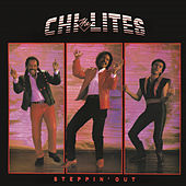 Play & Download Steppin' Out (Bonus Track Version) by The Chi-Lites | Napster