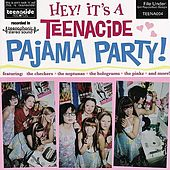 Hey! It's a Teenacide Pajama Party by Various Artists