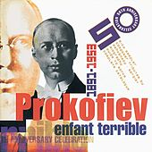 Prokofiev: Enfant Terrible 1891-1953 by Various Artists