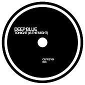 Tonight (Is the Night) by Deep Blue