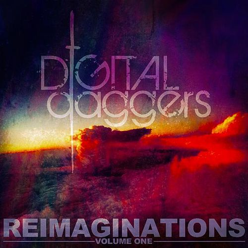 Play & Download Reimaginations, Vol. 1 by Digital Daggers | Napster