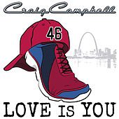 Love Is You by Craig Campbell