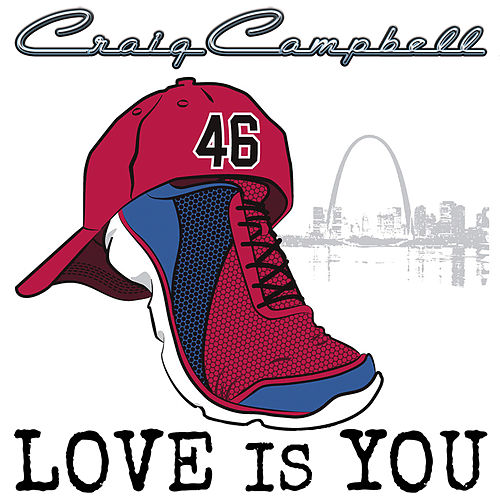 Play & Download Love Is You by Craig Campbell | Napster