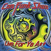Play & Download Live for Ya Ass by Con Funk Shun | Napster