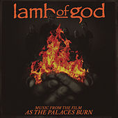 Play & Download Music from the film As the Palaces Burn by Lamb of God | Napster