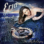Play & Download The Sky Is Crying by Erja Lyytinen | Napster