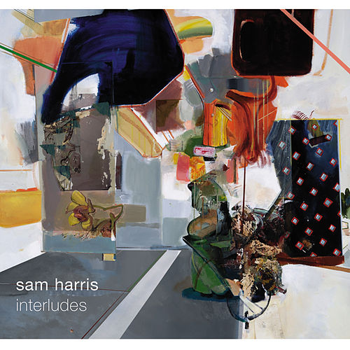 Play & Download Sam Harris. Interludes by Sam Harris | Napster