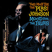 Play & Download This Must Be the Plas! Johnson. Mood for the Blues by Plas Johnson | Napster