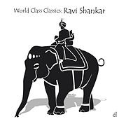 Play & Download World Class Classics: Ravi Shankar by Various Artists | Napster