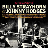 Play & Download Juice A-Plenty. Billy Strayhorn & Johnny Hodges by Johnny Hodges | Napster