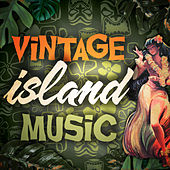Vintage Island Music by Various Artists