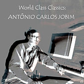 Play & Download World Class Classics: Antonio Carlos Jobim by Various Artists | Napster