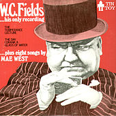 Play & Download His Only Recording by W.C. Fields | Napster
