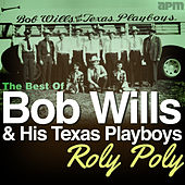 Play & Download Roly Poly - The Best of Bob Wills by Various Artists | Napster