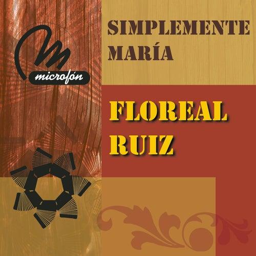 Simplemente María von Floreal Ruiz