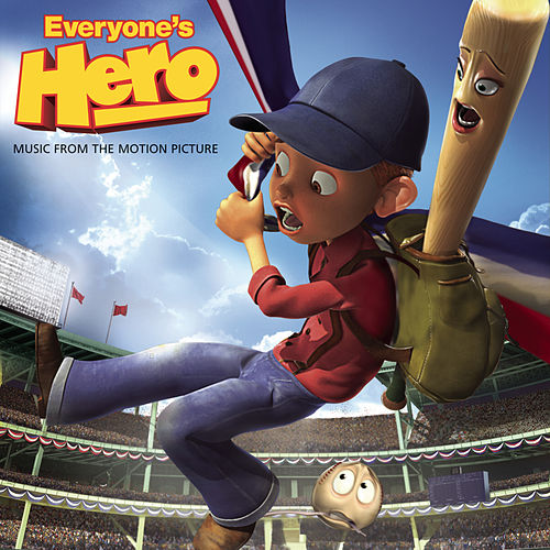 Everyone's Hero Music From The Motion Picture by Various Artists
