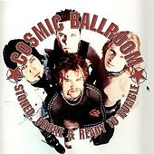 Play & Download Stoned, broke and ready to rumble by Cosmic Ballroom | Napster