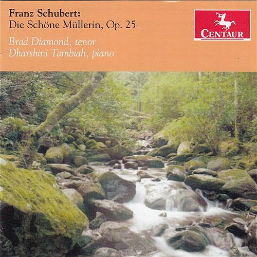 Play & Download Schubert: Die schöne Müllerin, Op. 25, D. 795 by Brad Diamond | Napster