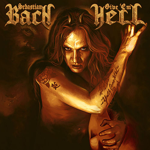Play & Download Give 'Em Hell by Sebastian Bach | Napster