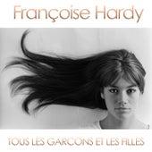 Play & Download Tous les garçons et les filles by Francoise Hardy | Napster