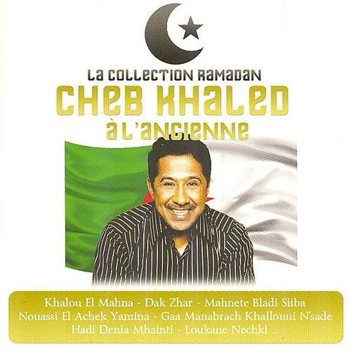 Cheb khaled à l'ancienne (La collection Ramadan) von Khaled (Rai)