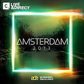 Play & Download Amsterdam 2013 by Various Artists | Napster