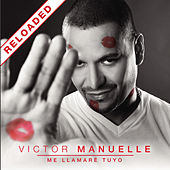 Play & Download Me Llamaré Tuyo Reloaded by Víctor Manuelle | Napster