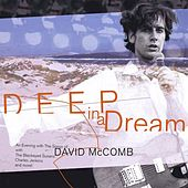 Deep in a Dream: An Evening With the Songs of David McComb by Various Artists