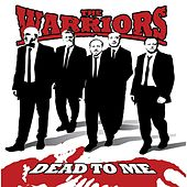 Dead to Me by The Warriors
