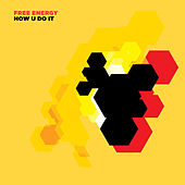 Play & Download How U Do It by Free Energy | Napster