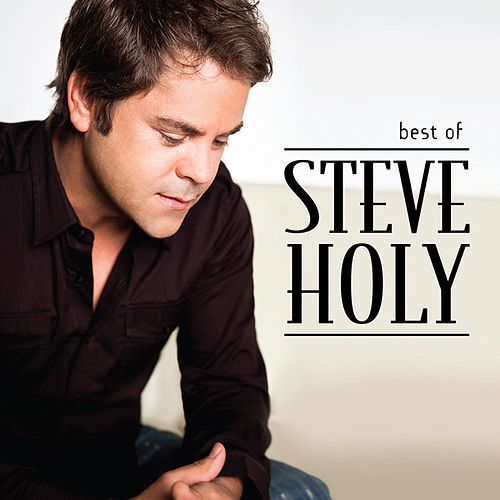 Play & Download Best Of by Steve Holy | Napster