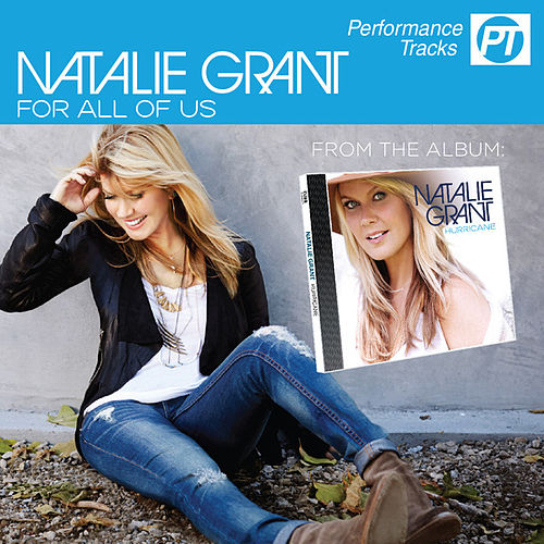 Play & Download For All Of Us (Performance Track) by Natalie Grant | Napster