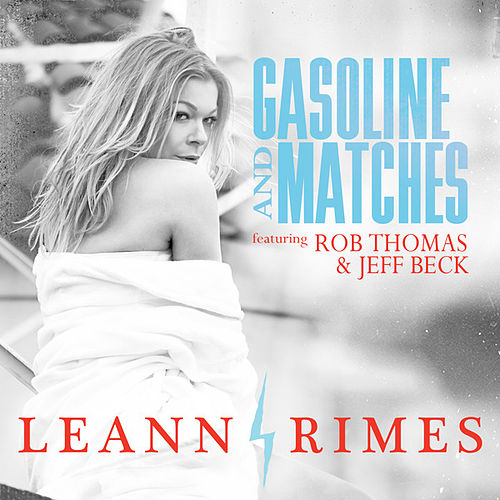 Play & Download Gasoline And Matches (Dave Aude Radio Mix) by LeAnn Rimes | Napster