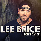 Play & Download I Don't Dance (Single) by Lee Brice | Napster