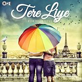 Play & Download Tere Liye - for Your Love by Various Artists | Napster