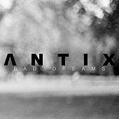 Play & Download Bad Dreams by Antix | Napster