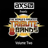 Play & Download Axs TV Presents: The World's Greatest Tribute Bands, Vol. 2 by Various Artists | Napster