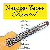 Play & Download Recital by Narciso Yepes | Napster