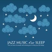 Jazz Music for Sleep von Various Artists