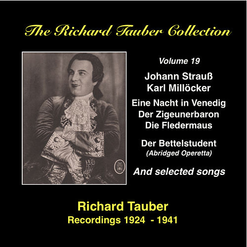 The Richard Tauber Collection, Vol. 19: Richard Tauber Sings Johann Strauss II and Carl Millöcker (Recorded 1924-1941) by Richard Tauber