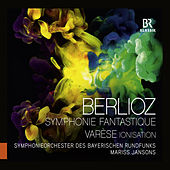 Play & Download Berlioz: Symphonie fantastique, Op. 14 - Varèse: Ionisation by Bavarian Radio Symphony Orchestra | Napster