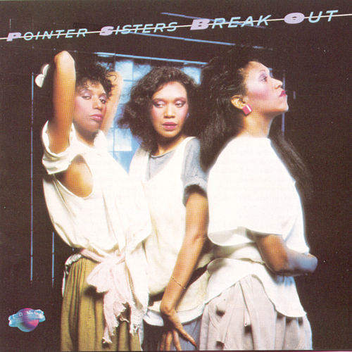Play & Download Break Out by The Pointer Sisters | Napster